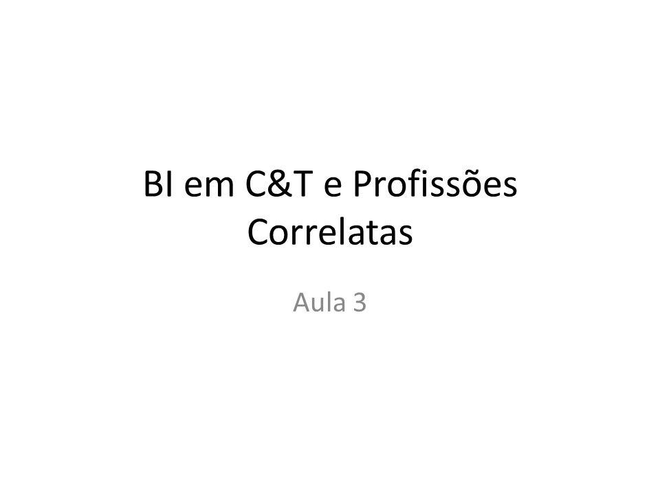 BI em C&T e Profissões Correlatas Aula 3