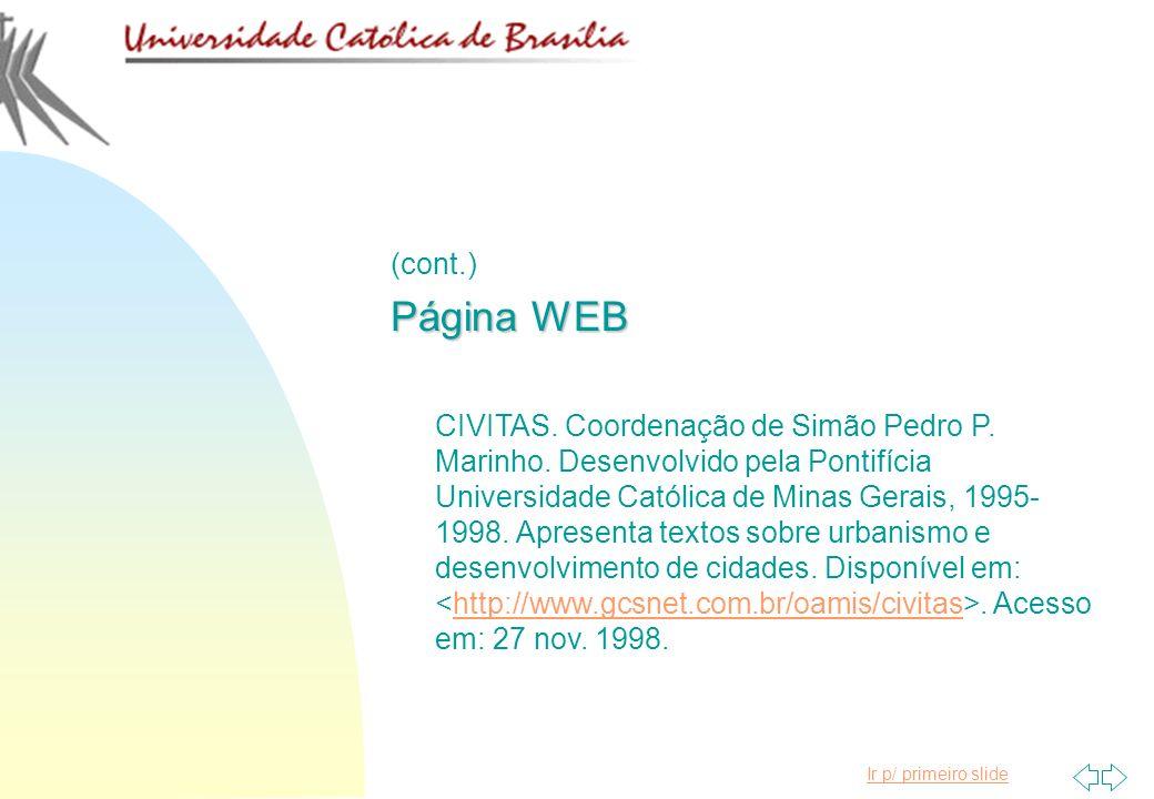 Ir p/ primeiro slide (cont.) Página WEB CIVITAS. Coordenação de Simão Pedro P. Marinho. Desenvolvido pela Pontifícia Universidade Católica de Minas Ge