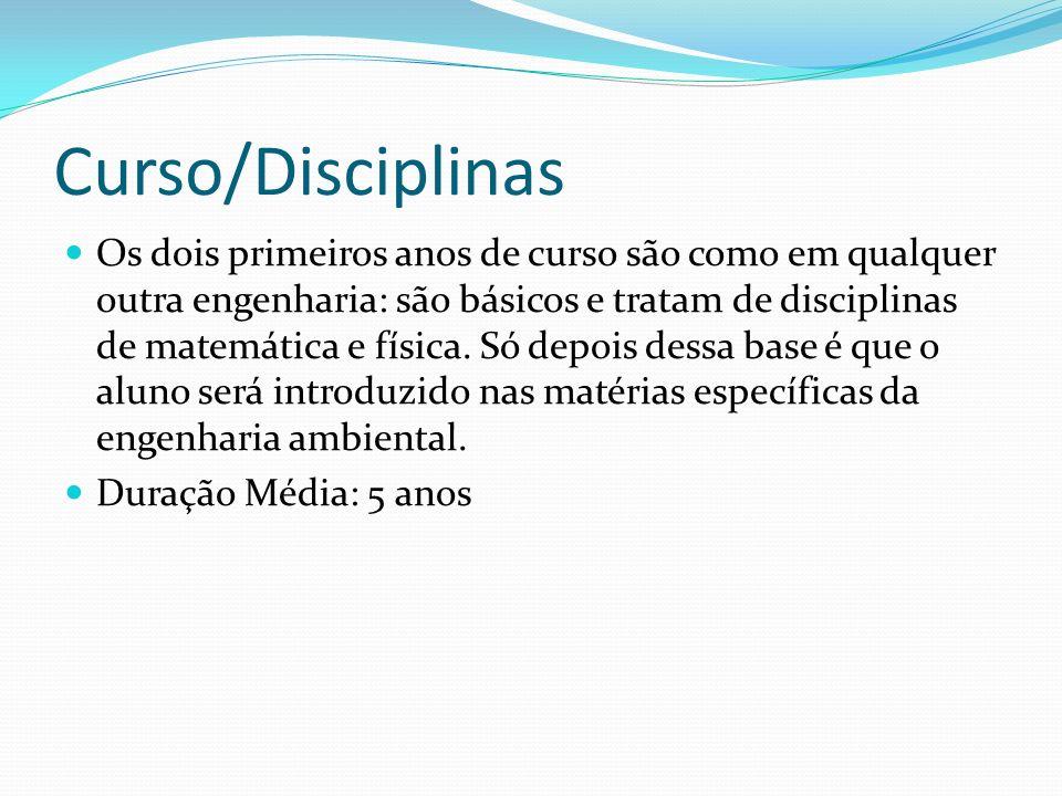 Curso/Disciplinas Os dois primeiros anos de curso são como em qualquer outra engenharia: são básicos e tratam de disciplinas de matemática e física. S