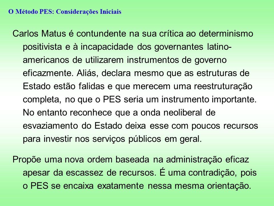 Carlos Matus é contundente na sua crítica ao determinismo positivista e à incapacidade dos governantes latino- americanos de utilizarem instrumentos de governo eficazmente.