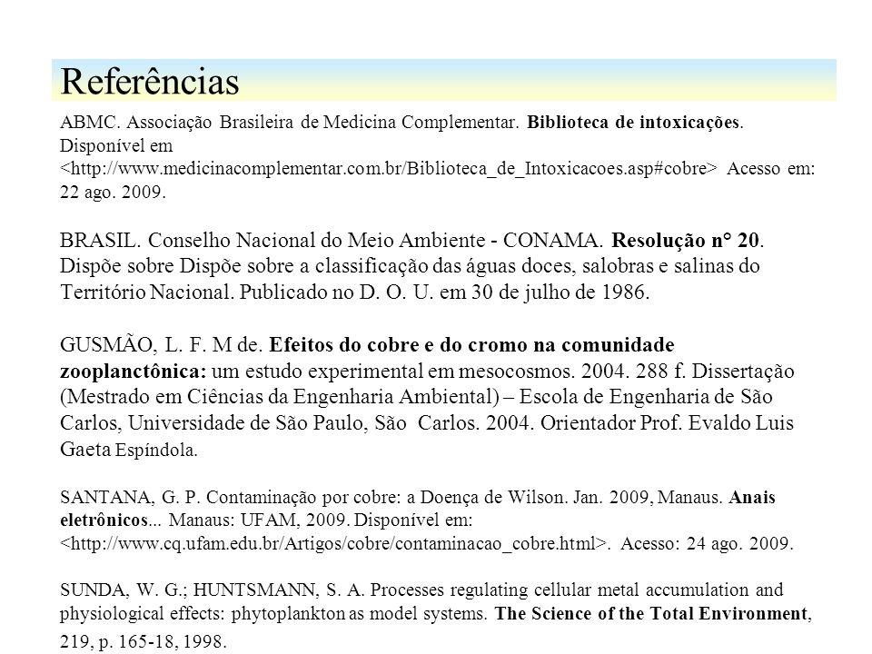 ABMC. Associação Brasileira de Medicina Complementar. Biblioteca de intoxicações. Disponível em Acesso em: 22 ago. 2009. BRASIL. Conselho Nacional do
