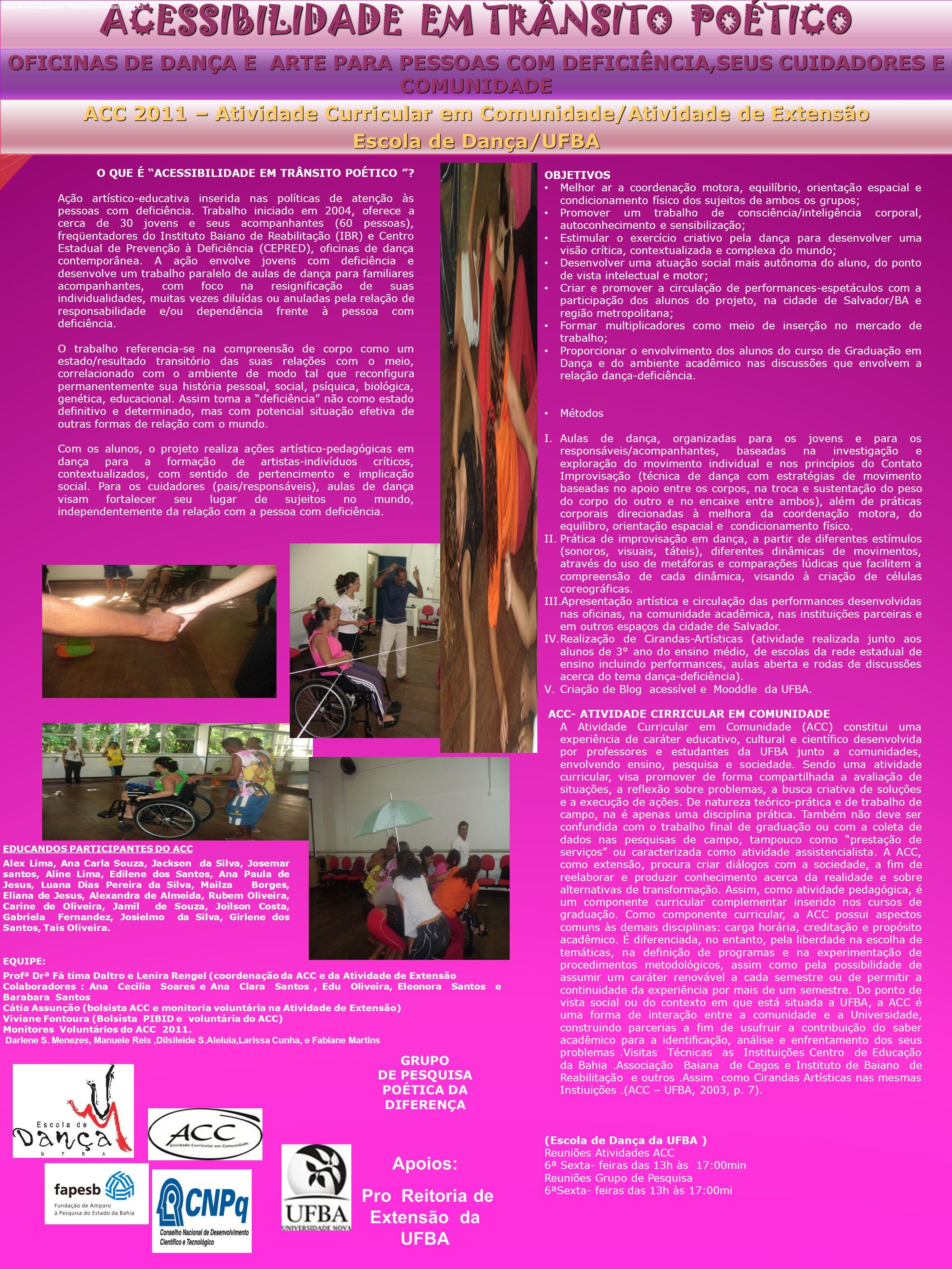 ACC 2011 – Atividade Curricular em Comunidade/Atividade de Extensão Escola de Dança/UFBA O QUE É ACESSIBILIDADE EM TRÂNSITO POÉTICO ? Ação artístico-e