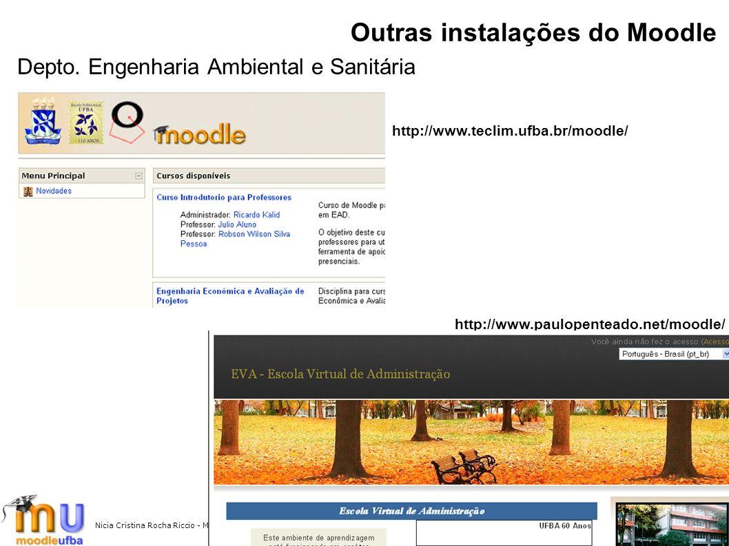 Nicia Cristina Rocha Riccio - MoodleMoot Brasil 200721 Depto. Engenharia Ambiental e Sanitária http://www.teclim.ufba.br/moodle/ Outras instalações do
