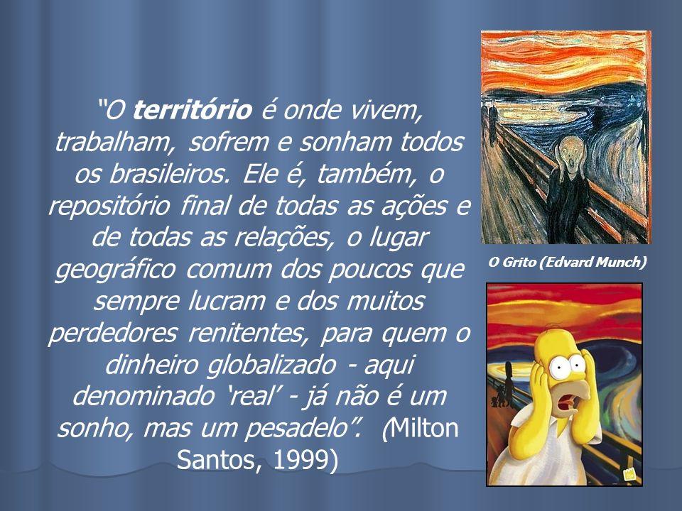 O território é onde vivem, trabalham, sofrem e sonham todos os brasileiros. Ele é, também, o repositório final de todas as ações e de todas as relaçõe