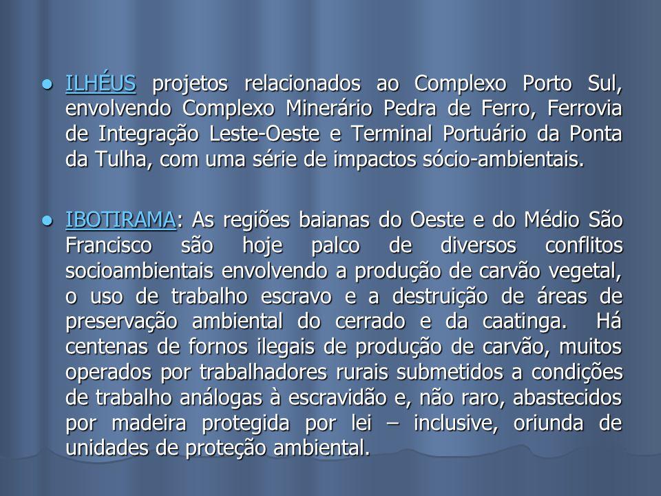 ILHÉUS projetos relacionados ao Complexo Porto Sul, envolvendo Complexo Minerário Pedra de Ferro, Ferrovia de Integração Leste-Oeste e Terminal Portuá