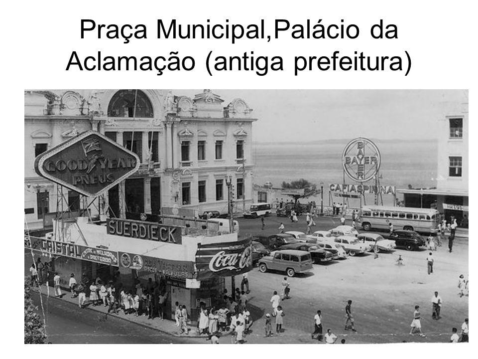 Praça Municipal,Palácio da Aclamação (antiga prefeitura)