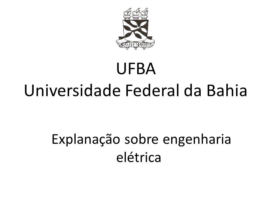 UFBA Universidade Federal da Bahia Explanação sobre engenharia elétrica
