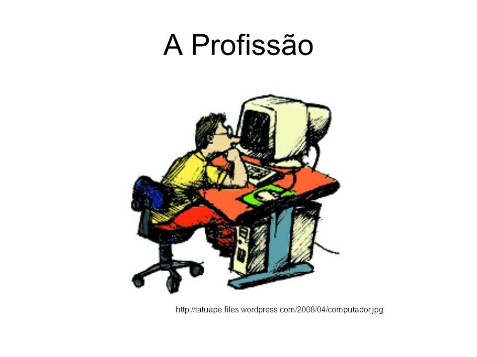 A Profissão http://tatuape.files.wordpress.com/2008/04/computador.jpg