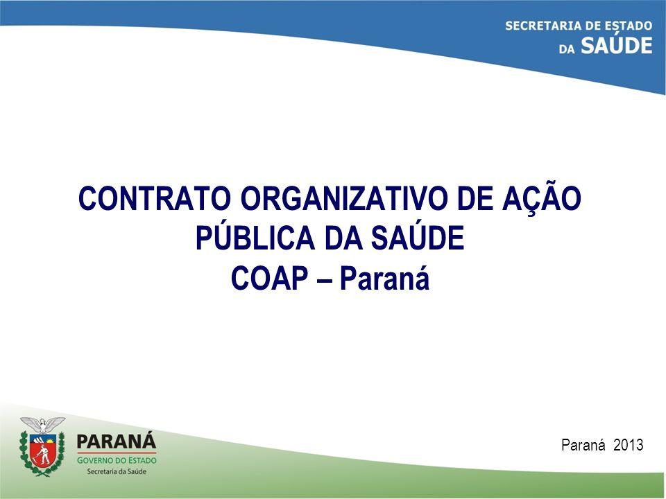 CONTRATO ORGANIZATIVO DE AÇÃO PÚBLICA DA SAÚDE COAP – Paraná Paraná 2013