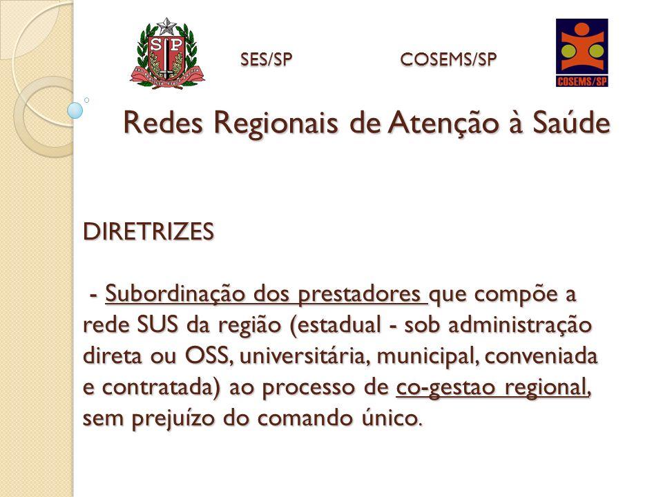 DIRETRIZES - Subordinação dos prestadores que compõe a rede SUS da região (estadual - sob administração direta ou OSS, universitária, municipal, conve