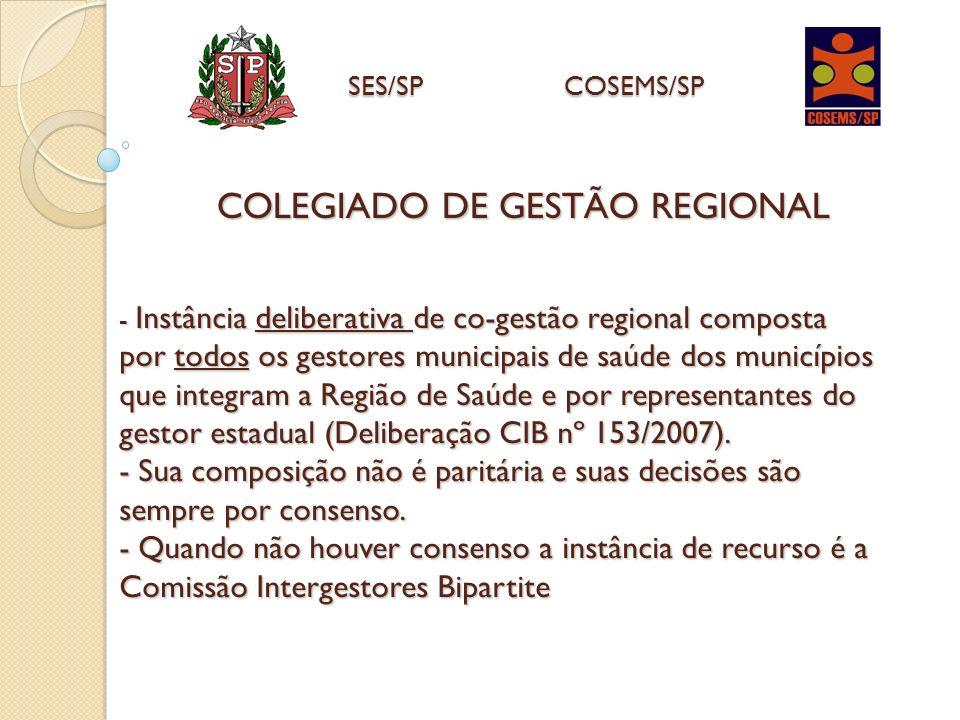 - Instância deliberativa de co-gestão regional composta por todos os gestores municipais de saúde dos municípios que integram a Região de Saúde e por