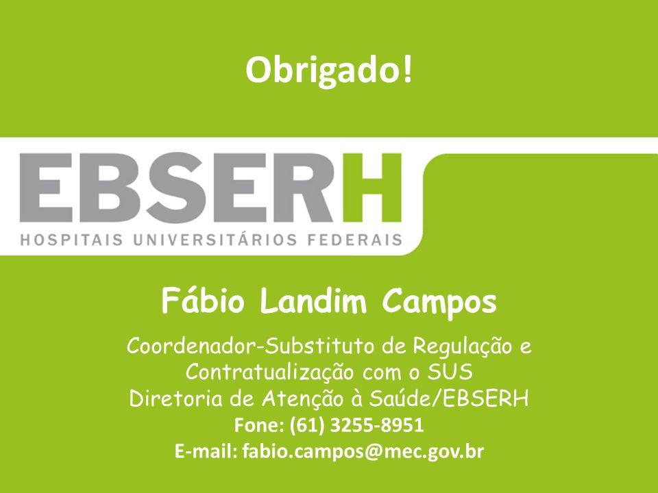 Fábio Landim Campos Coordenador-Substituto de Regulação e Contratualização com o SUS Diretoria de Atenção à Saúde/EBSERH Fone: (61) 3255-8951 E-mail:
