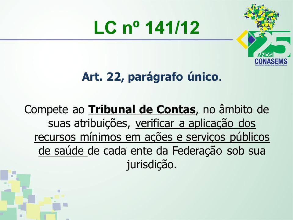LC nº 141/12 Art.22, parágrafo único.