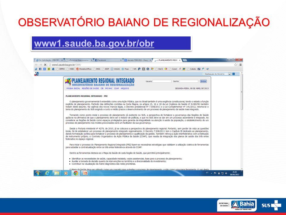 OBSERVATÓRIO BAIANO DE REGIONALIZAÇÃO www1.saude.ba.gov.br/obr