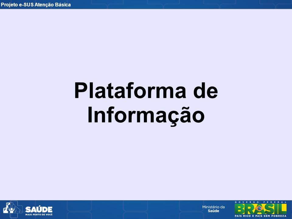 Projeto e-SUS Atenção Básica Plataforma de Informação
