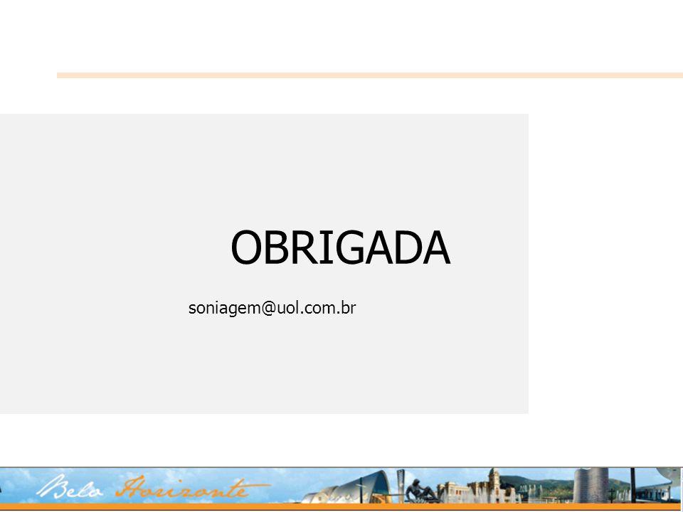 OBRIGADA soniagem@uol.com.br
