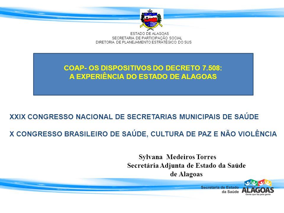 JORGE DE SOUZA VILLAS BÔAS- Secretário de Estado da Saúde de Alagoas SUPERINTENDÊNCIA DE GESTÃO E PARTICIPAÇÃO SOCIAL – SUGEP S JÚLIA LEVINO - Superintendente ALICE ATHAÍDE – Diretora de Planejamento JOELLYNGTON MEDEIROS – Ass.
