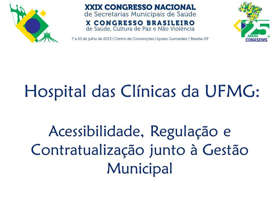 POA do HCUFMG: Ênfase na Atenção de Atenção à Saúde Materna e Infantil (Rede Cegonha) Inserção na Rede de Atenção às Urgências Atenção às demandas da alta e altíssima complexidade