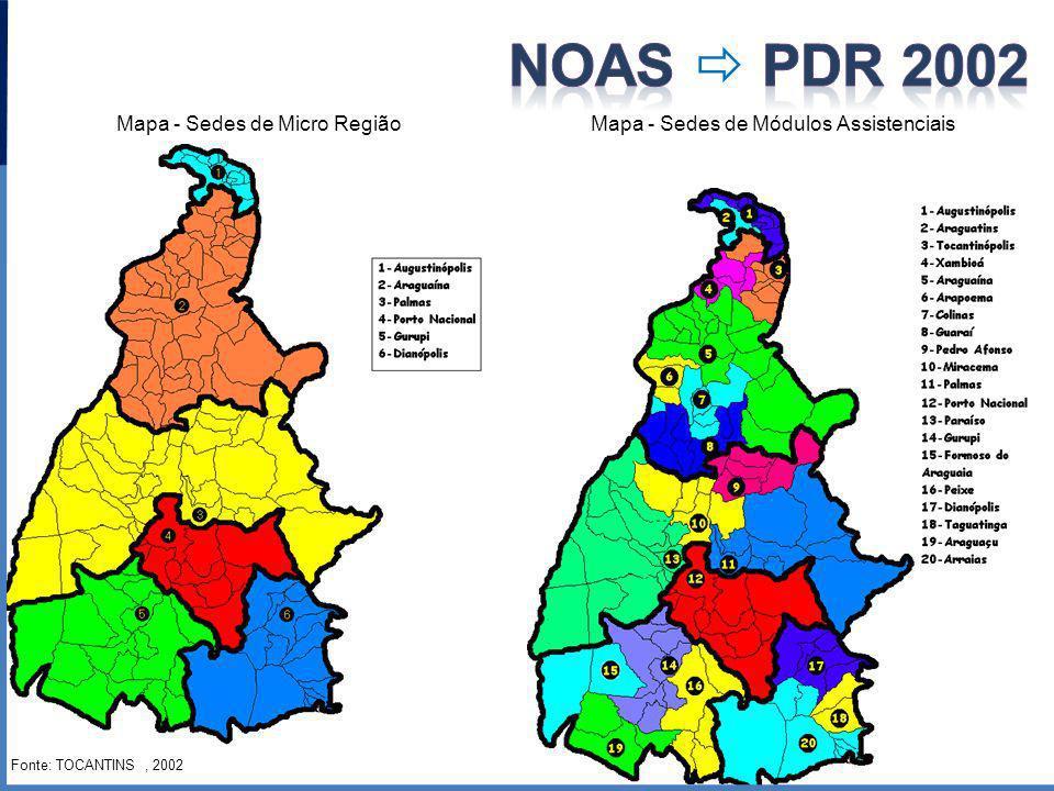 Mapa - Sedes de Micro Região Mapa - Sedes de Módulos Assistenciais Fonte: TOCANTINS, 2002
