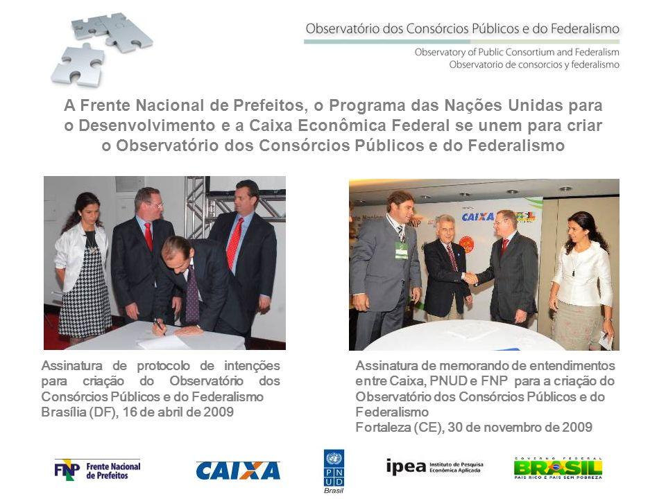 Assinatura de protocolo de intenções para criação do Observatório dos Consórcios Públicos e do Federalismo Brasília (DF), 16 de abril de 2009 Assinatu