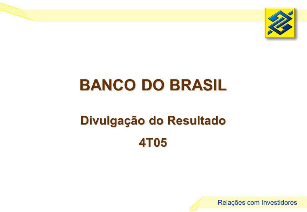 1 BANCO DO BRASIL Divulgação do Resultado 4T05