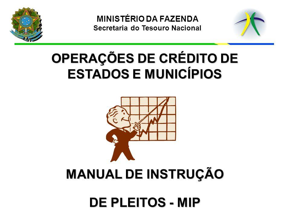 4 4Endereço eletrônico para imprimir o Manual de Instrução de Pleitos – MIP: http://www.tesouro.fazenda.gov.br/hp/downloads/MIP.pdf 4 4E-mail para dúvidas: copem.df.stn@fazenda.gov.br 4 4Telefones: (61) 3412-3168 / 3412-1631 / 3412-3105 / 3412-3021 / 3412-3199