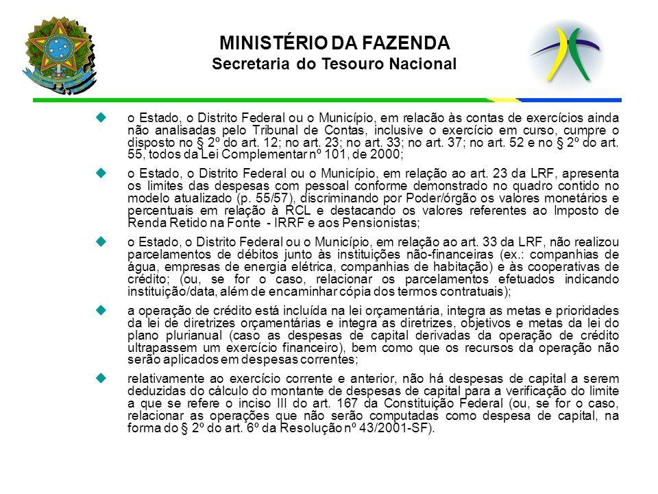 MINISTÉRIO DA FAZENDA Secretaria do Tesouro Nacional u uo Estado, o Distrito Federal ou o Município, em relacão às contas de exercícios ainda não anal