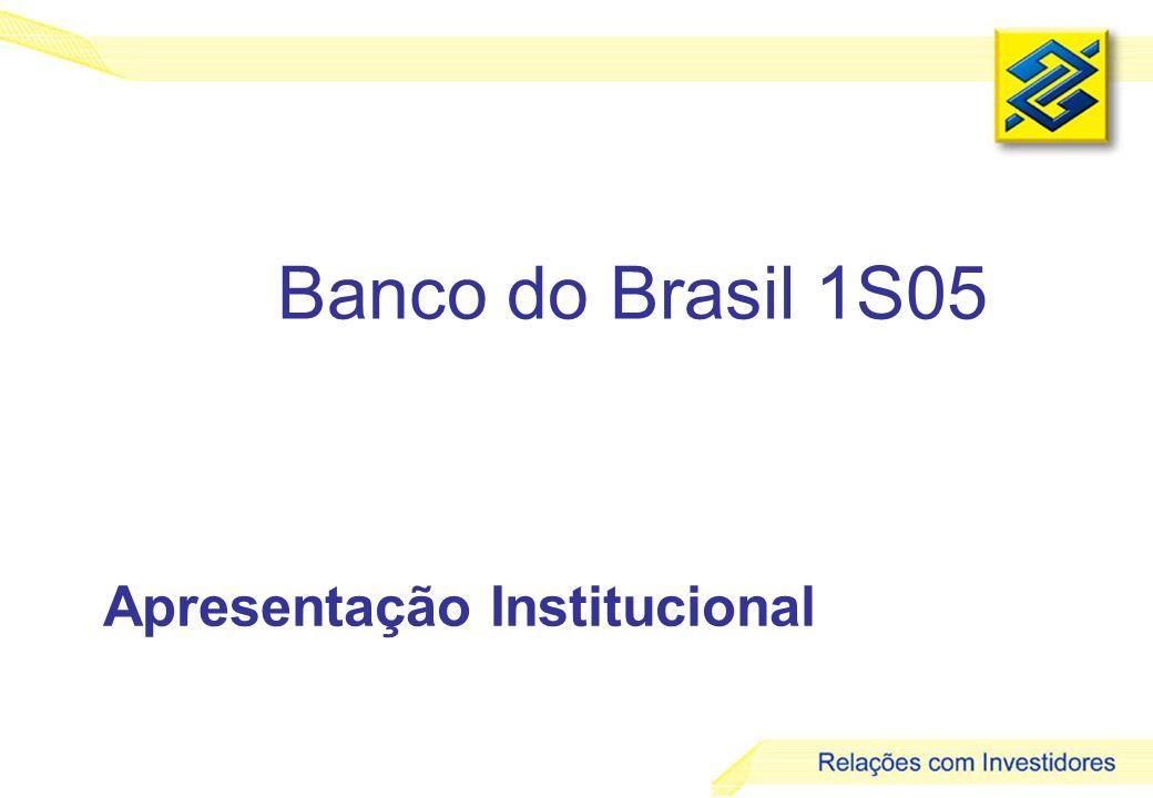 1 Banco do Brasil 1S05 Apresentação Institucional