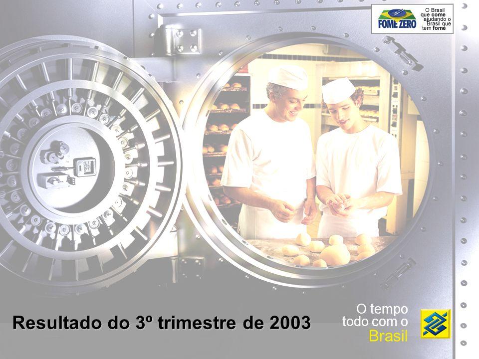 O tempo todo com o Brasil Resultado do 3º trimestre de 2003