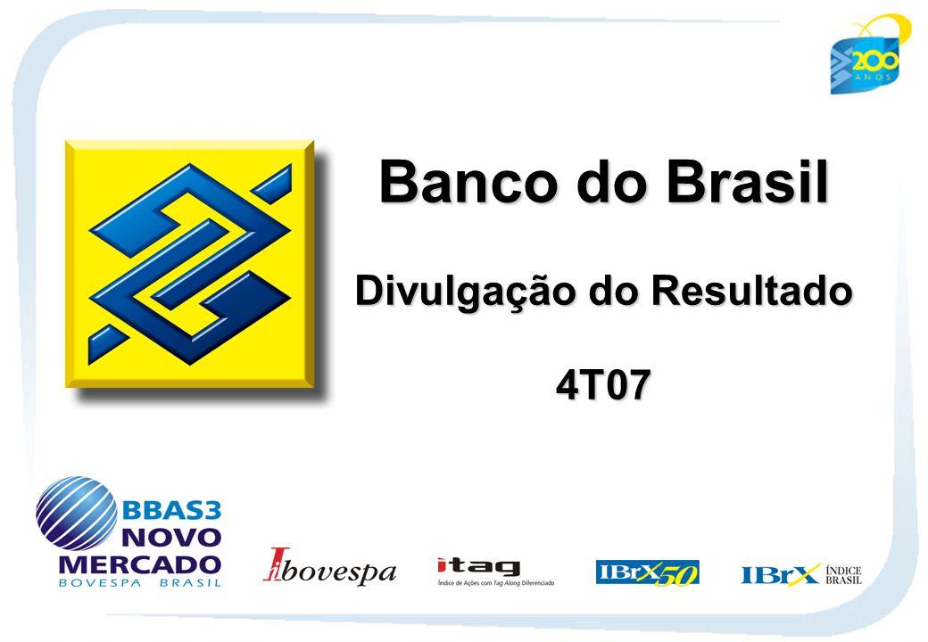 1 Banco do Brasil Divulgação do Resultado 4T07