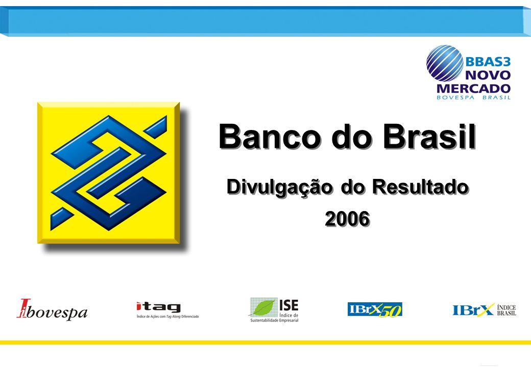 1 Banco do Brasil Divulgação do Resultado 2006 Banco do Brasil Divulgação do Resultado 2006