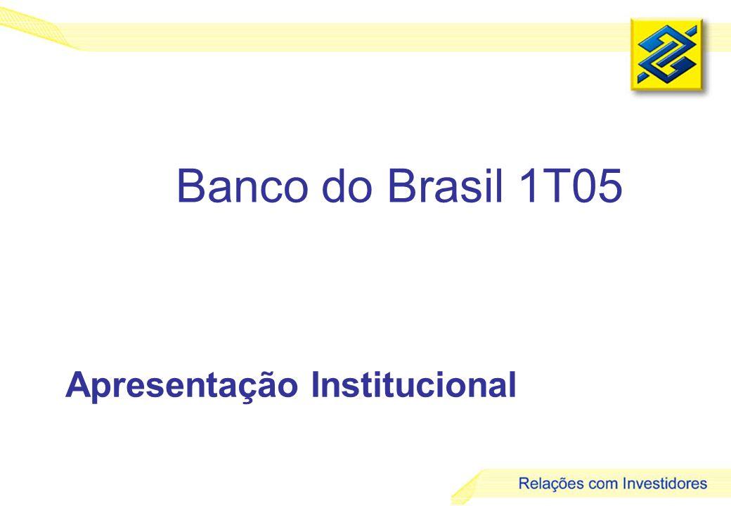 1 Banco do Brasil 1T05 Apresentação Institucional