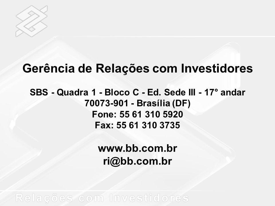 Gerência de Relações com Investidores SBS - Quadra 1 - Bloco C - Ed. Sede III - 17° andar 70073-901 - Brasília (DF) Fone: 55 61 310 5920 Fax: 55 61 31