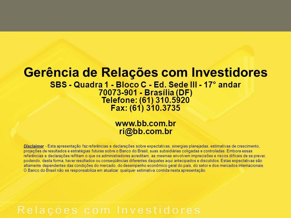 Gerência de Relações com Investidores SBS - Quadra 1 - Bloco C - Ed. Sede III - 17° andar 70073-901 - Brasília (DF) Telefone: (61) 310.5920 Fax: (61)