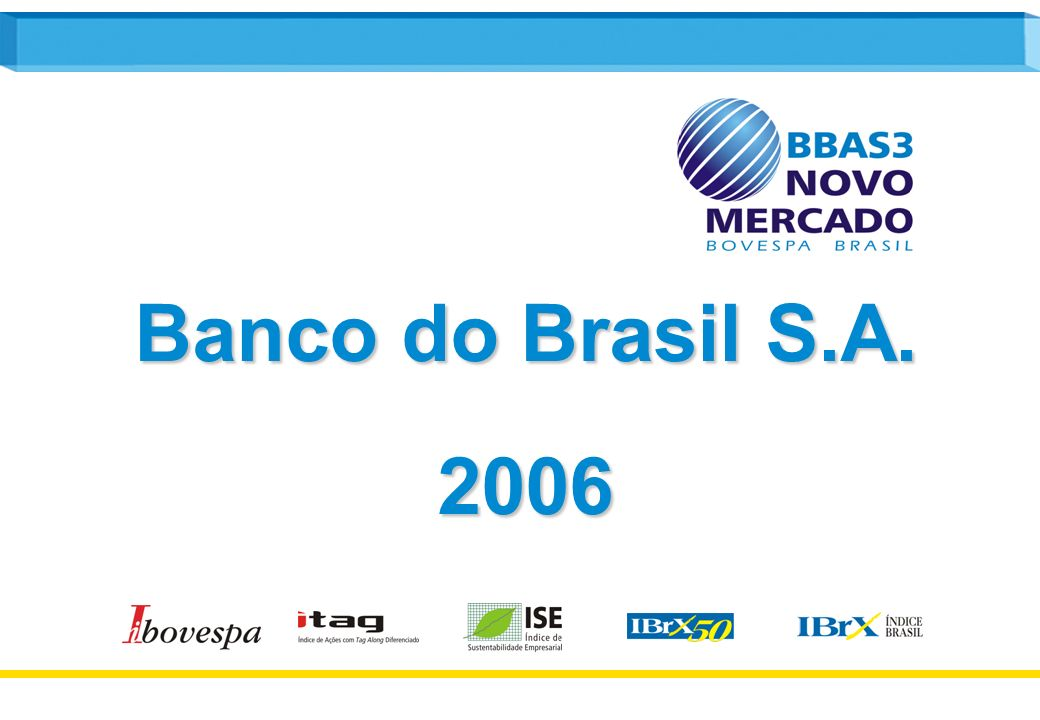1 Banco do Brasil S.A. 2006