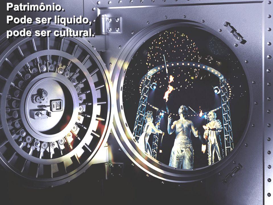 Patrimônio. Pode ser líquido, pode ser cultural. Patrimônio. Pode ser líquido, pode ser cultural.