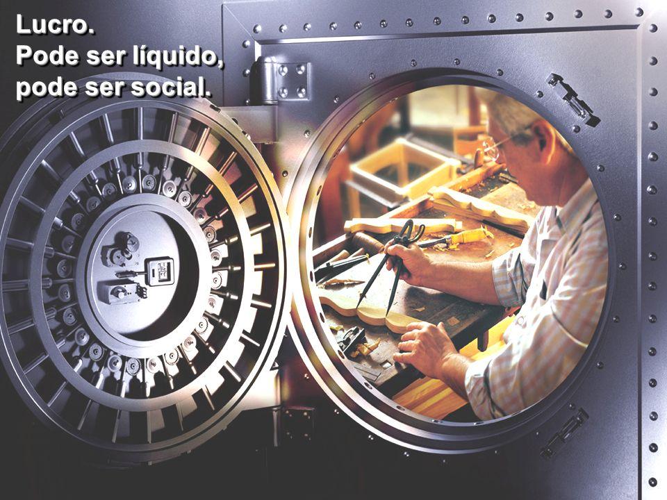 Lucro. Pode ser líquido, pode ser social. Lucro. Pode ser líquido, pode ser social.