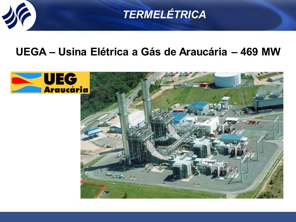 TERMELÉTRICA UEGA – Usina Elétrica a Gás de Araucária – 469 MW