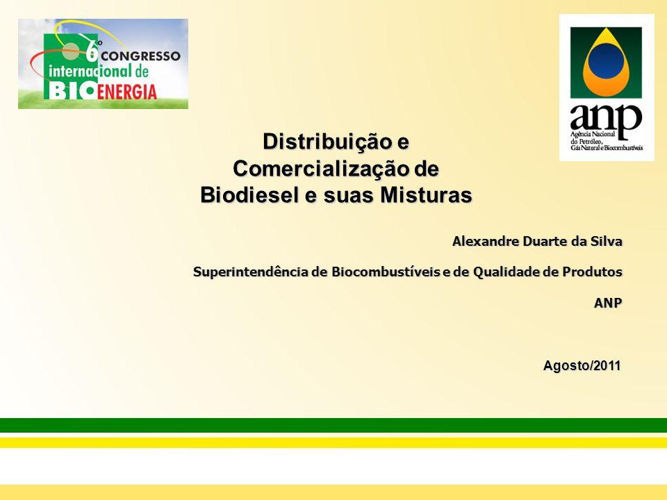 Distribuição e Comercialização de Biodiesel e suas Misturas Alexandre Duarte da Silva Superintendência de Biocombustíveis e de Qualidade de Produtos A