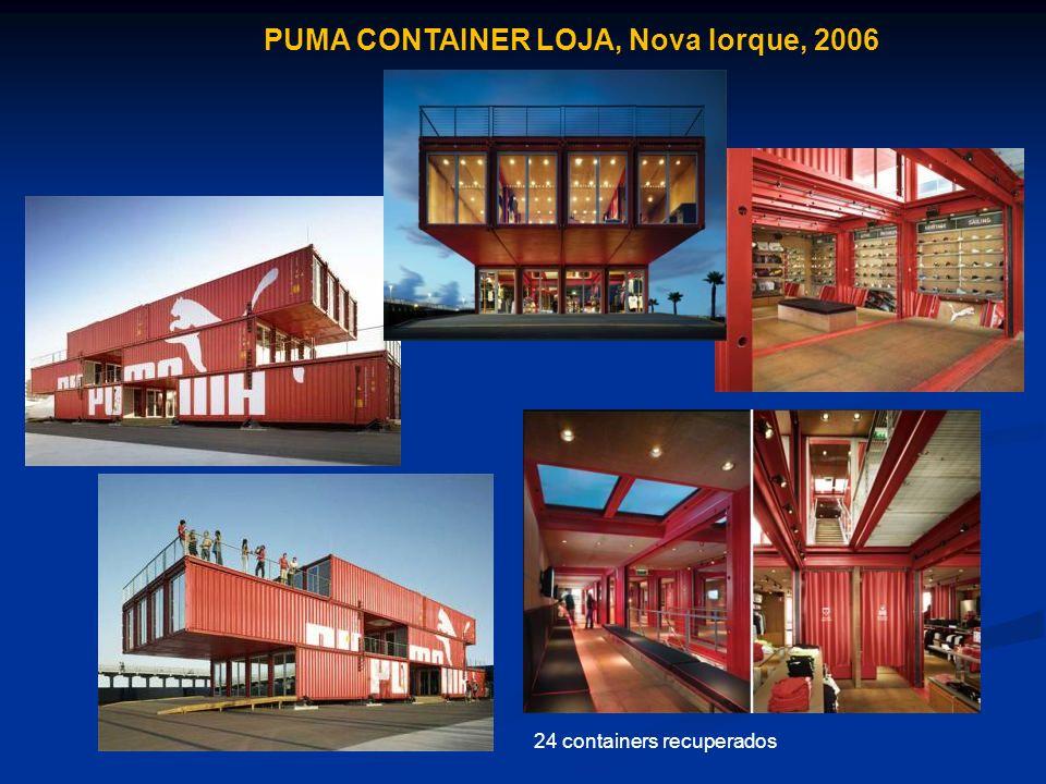 PUMA CONTAINER LOJA, Nova Iorque, 2006 24 containers recuperados