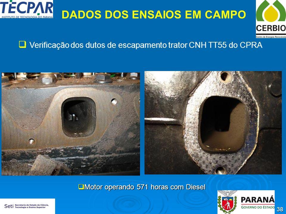 38 DADOS DOS ENSAIOS EM CAMPO Verificação dos dutos de escapamento trator CNH TT55 do CPRA Motor operando 571 horas com Diesel Motor operando 571 hora