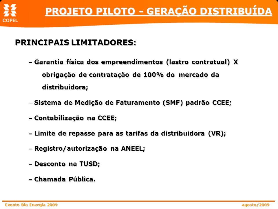 Evento Bio Energia 2009 agosto/2009 PRINCIPAIS LIMITADORES: – Garantia física dos empreendimentos (lastro contratual) X obrigação de contratação de 10