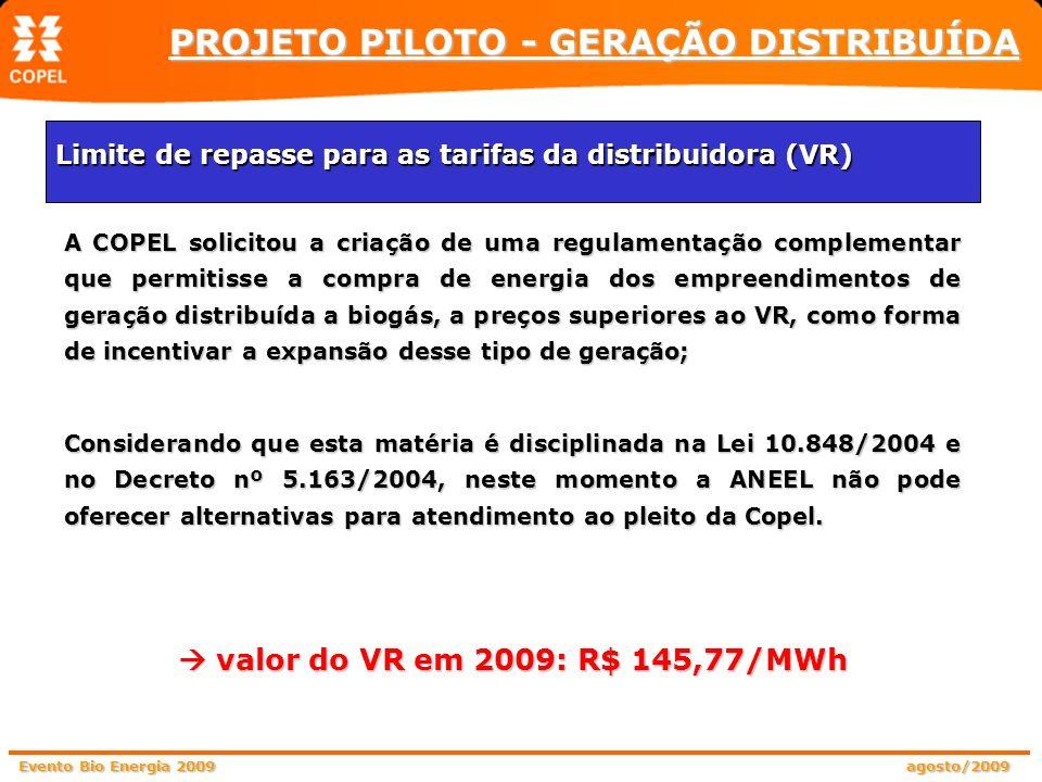 Evento Bio Energia 2009 agosto/2009 A COPEL solicitou a criação de uma regulamentação complementar que permitisse a compra de energia dos empreendimen
