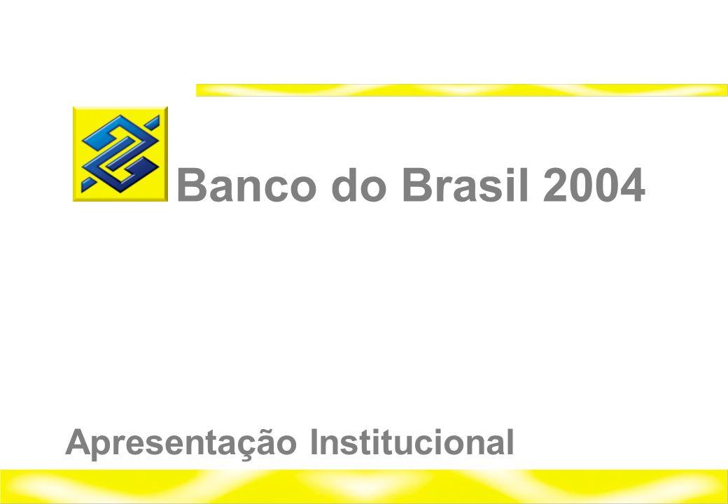 Banco do Brasil 2004 Relações com Investidores 1 Banco do Brasil 2004 Apresentação Institucional