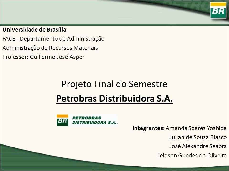 Universidade de Brasília FACE - Departamento de Administração Administração de Recursos Materiais Professor: Guillermo José Asper Projeto Final do Sem