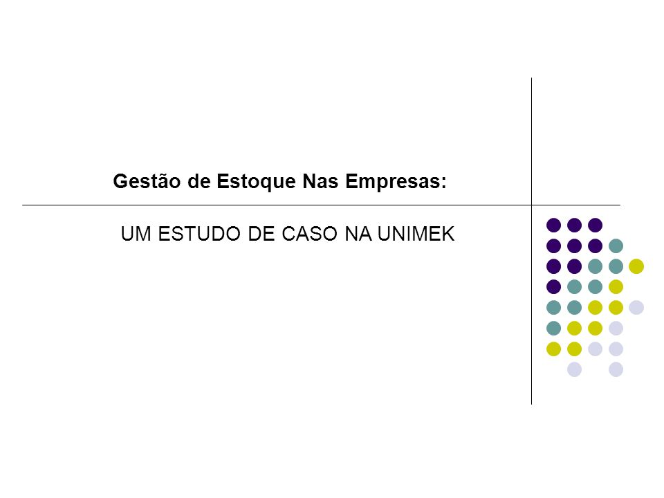 Gestão de Estoque Nas Empresas: UM ESTUDO DE CASO NA UNIMEK