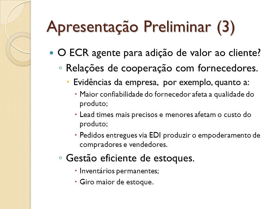 Apresentação Preliminar (3) O ECR agente para adição de valor ao cliente.