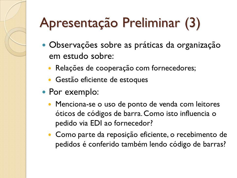 Apresentação Preliminar (4) Quais as observações chave feitas pelo grupo sobre o uso do ECR pela organização.