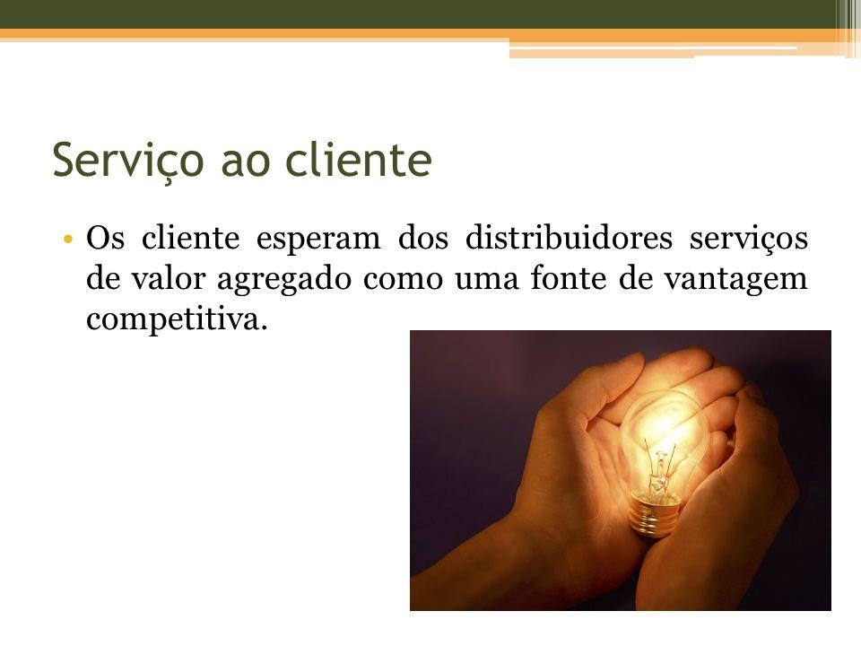 Serviço ao cliente Os cliente esperam dos distribuidores serviços de valor agregado como uma fonte de vantagem competitiva.