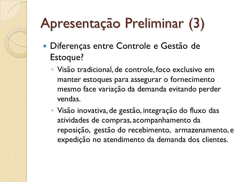Apresentação Preliminar (3) Diferenças entre Controle e Gestão de Estoque.
